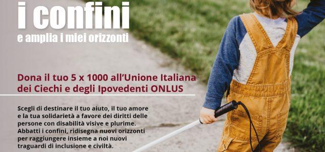 DONA IL TUO 5XMILLE ALL'UNIONE ITALIANA DEI CIECHI E DEGLI IPOVEDENTI